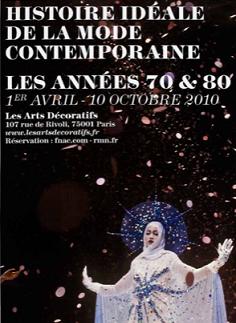 """Les Arts Décoratifs """"Histoire idéale de la mode contemporaine - Les années 70 & 80"""" (2010)"""